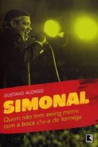 Livro - Quem não tem swing morre com a boca cheia de formiga: Simonal e os limites de uma memória tropical -