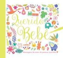 Livro - Querido bebê : Mensagens de amor de pessoas querida -