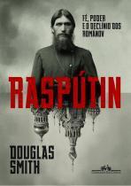 Livro - Raspútin - Fé, poder e o declínio dos Románov