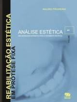 Livro - Reabilitaçao Estética em Prótese Fixa - Análise Estética - Vol 1 - Fradeani - Quintessence