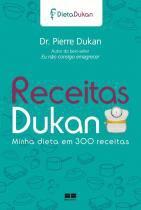 Livro - Receitas Dukan: Minha dieta em 300 receitas -