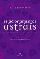 Livro - Relacionamentos astrais: O guia astrológico essencial para a mulher -