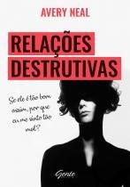 Livro - Relações destrutivas -