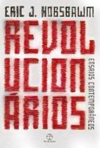 Livro - Revolucionários: ensaios contemporâneos -