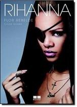 Livro - Rihanna: Flor rebelde -