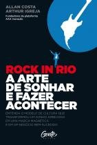 Livro - ROCK IN RIO A ARTE DE SONHAR E FAZER ACONTECER -