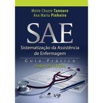 Livro - SAE Sistematização da Assistência de Enfermagem - 2a. edição - Tannure - Guanabara