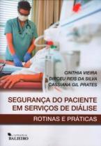 Livro - Segurança do Paciente em Serviços de Diálise - Vieira - Balieiro