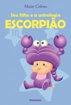 Livro - Seu Filho e a Astrologia Escorpião -