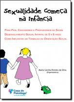 Livro - Sexualidade Começa na Infância: Para Pais, Educadores e Profissionais da Saúde - Editora