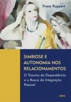 Livro - Simbiose e Autonomia nos Relacionamentos -
