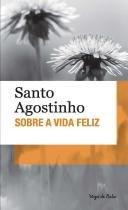 Livro - Sobre a vida feliz -