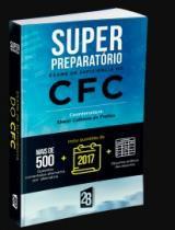 Livro - Super Preparatório Exame De Suficiencia Do Cfc - 459 Questões Comentadas - Freitas - Editora 2b