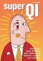 Livro - Super QI : Exercícios e jogos divertidos para melhorar sua memória e agilizar seu raciocínio -