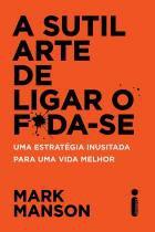 Livro - Sutil Arte De Ligar O Foda-Se, A - Intrinseca - sp