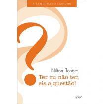 Livro - Ter ou não ter, eis a questão! -