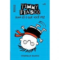 Livro - Timmy Fiasco: Olha só o que você fez -