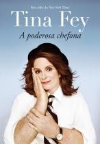 Livro - Tina Fey: A poderosa chefona -