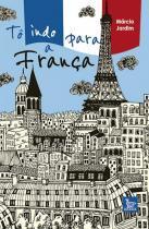 Livro - Tô indo para a França -