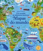 Livro - Um montão de labirintos incríveis: Mapas do mundo -