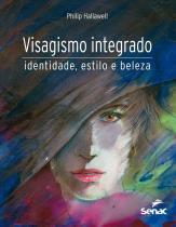 Livro - Visagismo integrado: Identidade, estilo e beleza -