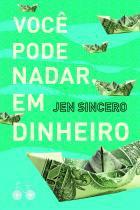 Livro - Você pode nadar em dinheiro -