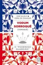 Livro - Vodum Sorroque (Xoroque) O Poderoso Guardiao -