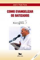 Livros Como Evangelizar Os Batizados - Canção Nova