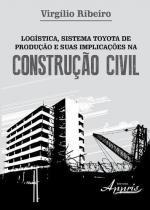 Logistica, sistema toyota de produçao e suas implicaçoes na construçao civil - Appris