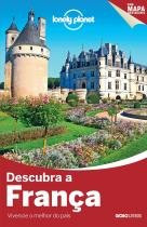 Lonely Planet - Descubra A França - Globo livros