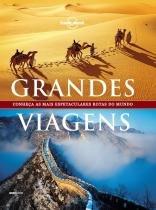 Lonely Planet - Grandes Viagens - Novo Formato e Mesmo Conte - Globo livros