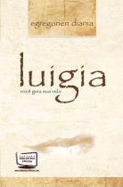 Luigia voce guia sua vida - Biblioteca 24 horas