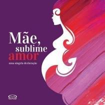 Mãe, Sublime Amor - VR Editoras