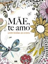 Mae Te Amo - Com Todas As Cores - Best Seller - 1