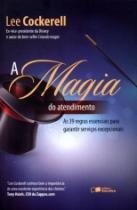 Magia Do Atendimento, A - Saraiva - 1