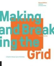 Making and Breaking the Grid - A Graphic Design Layout Workshop - Rockport publishers