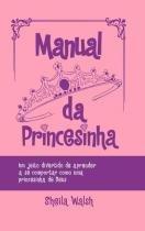 Manual da princesinha: um jeito divertido de apren - Thomas nelson