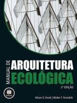 MANUAL DE ARQUITETURA ECOLOGICA 2ª EDICAO - Bookman (artmed)