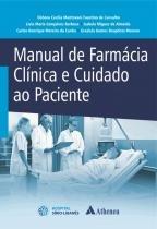 Manual de Farmácia Clínica e Cuidado ao Paciente - Atheneu