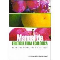 Manual de Fruticultura Ecológica - Toca do Verde