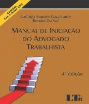 Manual De Iniciacao Do Advogado Trabalhista - 04 Ed - Ltr