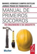 Manual de primeiros socorros do engenheiro e do arquitero - vol. 2 - Edgard blucher
