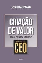 Manual Do Ceo - Criacao Do Valor - Benvira - 1044567