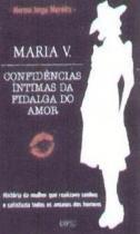 Maria v. confidencias intimas da figalga do amor - Dpl editora