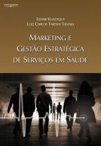 Marketing e gestão estratégica de serviços em saúde - Cengage
