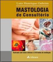 Mastologia De Consultorio - Atheneu