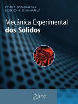 Mecanica Experimental Dos Solidos  - Ltc - 1
