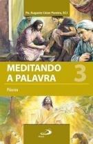 Meditando a palavra 3 - Paulus editora
