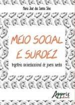 Meio Social e Surdez - Trajetoria Socioeducacional de Jovens - Appris