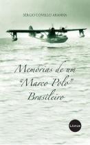 Memorias de um marco polo brasileiro - Livrus